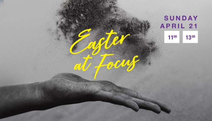 Easter at Focus